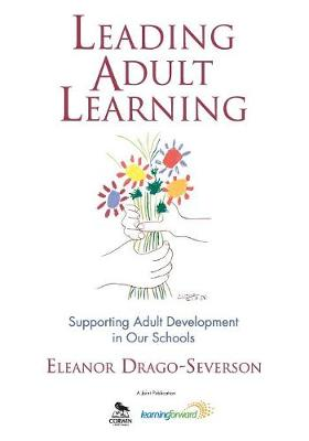 Leading Adult Learning: Supporting Adult Development in Our Schools (Paperback)