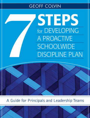 Seven Steps for Developing a Proactive Schoolwide Discipline Plan: A Guide for Principals and Leadership Teams (Paperback)