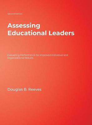 Assessing Educational Leaders: Evaluating Performance for Improved Individual and Organizational Results (Hardback)