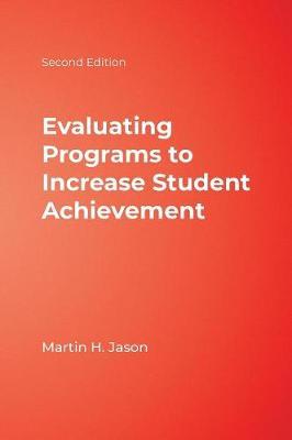 Evaluating Programs to Increase Student Achievement (Hardback)