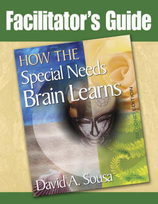 Facilitator's Guide to How the Special Needs Brain Learns (Paperback)