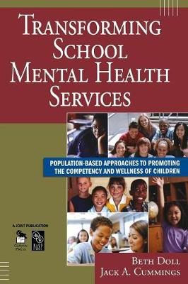 Transforming School Mental Health Services: Population-Based Approaches to Promoting the Competency and Wellness of Children (Hardback)