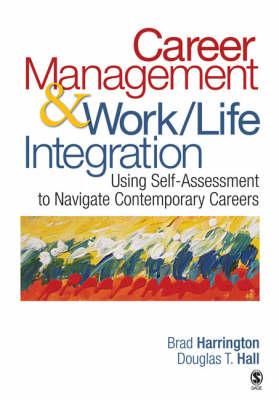 Career Management & Work-Life Integration: Using Self-Assessment to Navigate Contemporary Careers (Hardback)