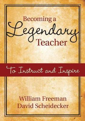 Becoming a Legendary Teacher: To Instruct and Inspire (Paperback)