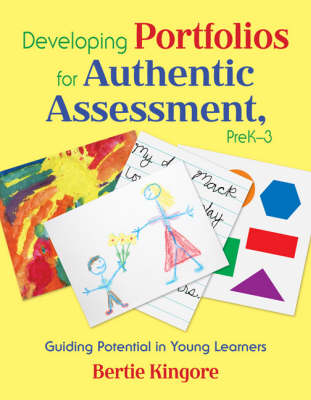 Developing Portfolios for Authentic Assessment, PreK-3: Guiding Potential in Young Learners (Paperback)