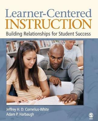 Learner-Centered Instruction: Building Relationships for Student Success (Paperback)