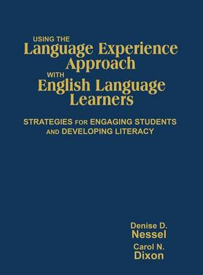 Using the Language Experience Approach With English Language Learners: Strategies for Engaging Students and Developing Literacy (Hardback)