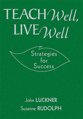 Teach Well, Live Well: Strategies for Success (Hardback)