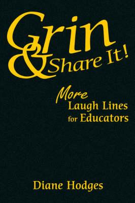 Grin & Share It!: More Laugh Lines for Educators (Hardback)