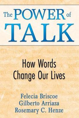 The Power of Talk: How Words Change Our Lives (Paperback)