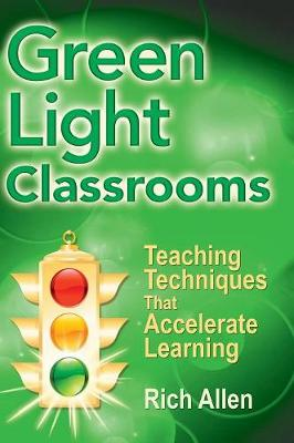 Green Light Classrooms: Teaching Techniques That Accelerate Learning (Hardback)