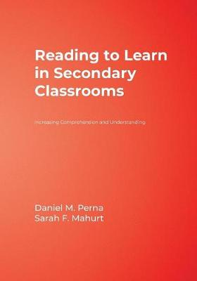 Reading to Learn in Secondary Classrooms: Increasing Comprehension and Understanding (Paperback)