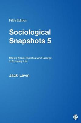 Sociological Snapshots 5: Seeing Social Structure and Change in Everyday Life (Paperback)