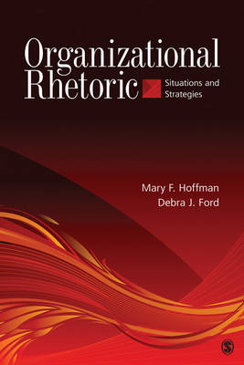 Organizational Rhetoric: Situations and Strategies (Paperback)