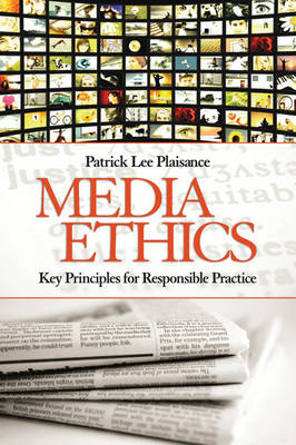Media Ethics: Key Principles for Responsible Practice (Paperback)