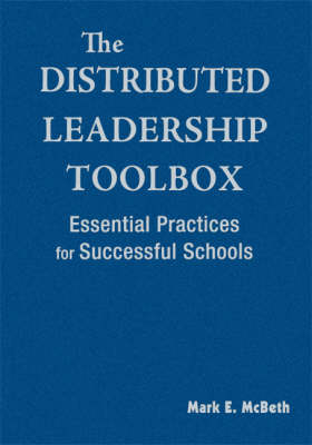 The Distributed Leadership Toolbox: Essential Practices for Successful Schools (Hardback)