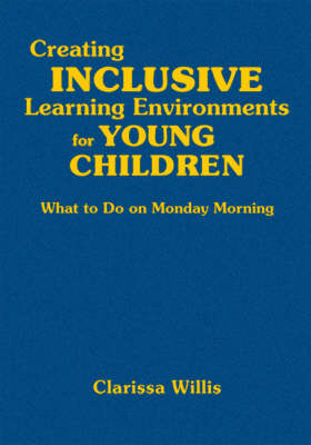 Creating Inclusive Learning Environments for Young Children: What to Do on Monday Morning (Hardback)