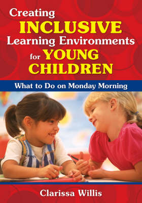 Creating Inclusive Learning Environments for Young Children: What to Do on Monday Morning (Paperback)