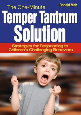 The One-Minute Temper Tantrum Solution: Strategies for Responding to Children's Challenging Behaviors (Paperback)