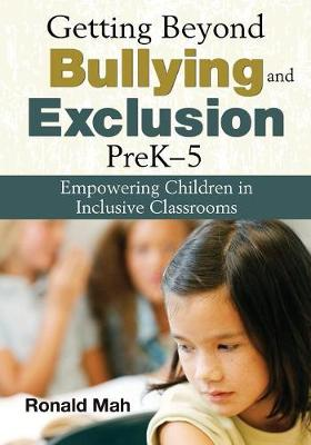 Getting Beyond Bullying and Exclusion, PreK-5: Empowering Children in Inclusive Classrooms (Paperback)