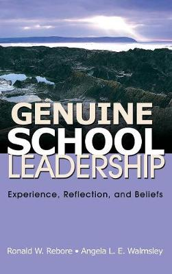 Genuine School Leadership: Experience, Reflection, and Beliefs (Hardback)