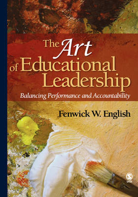 The Art of Educational Leadership: Balancing Performance and Accountability (Hardback)