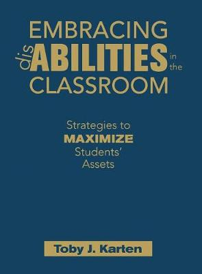 Embracing Disabilities in the Classroom: Strategies to Maximize Students' Assets (Hardback)