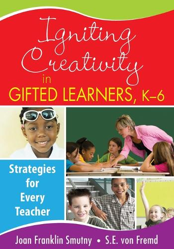 Igniting Creativity in Gifted Learners, K-6: Strategies for Every Teacher (Paperback)