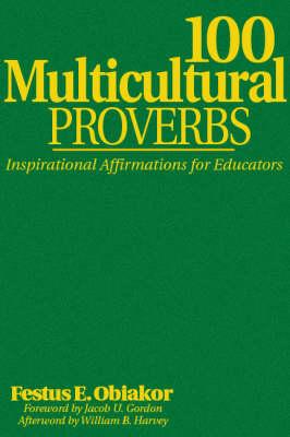 100 Multicultural Proverbs: Inspirational Affirmations for Educators (Hardback)
