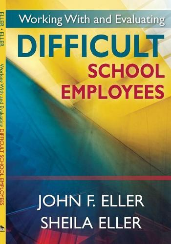 Working With and Evaluating Difficult School Employees (Paperback)