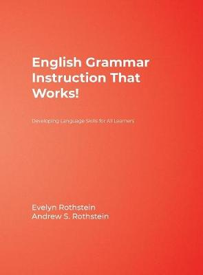 English Grammar Instruction That Works!: Developing Language Skills for All Learners (Hardback)