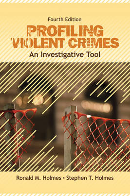 Profiling Violent Crimes: An Investigative Tool (Hardback)