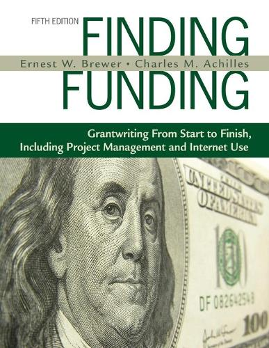 Finding Funding: Grantwriting From Start to Finish, Including Project Management and Internet Use (Paperback)