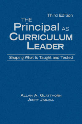 The Principal as Curriculum Leader: Shaping What Is Taught and Tested (Hardback)