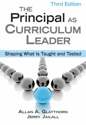 The Principal as Curriculum Leader: Shaping What Is Taught and Tested (Paperback)