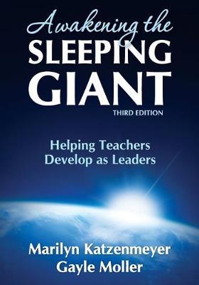 Awakening the Sleeping Giant: Helping Teachers Develop as Leaders (Paperback)