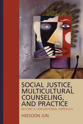 Social Justice, Multicultural Counseling, and Practice: Beyond a Conventional Approach (Paperback)