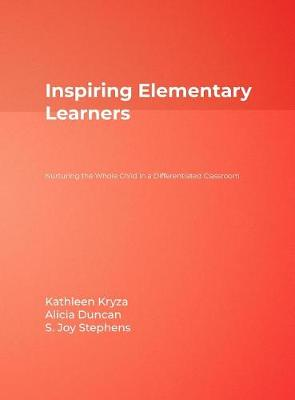 Inspiring Elementary Learners: Nurturing the Whole Child in a Differentiated Classroom (Hardback)