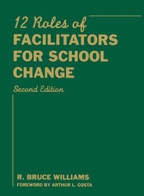 Twelve Roles of Facilitators for School Change (Hardback)