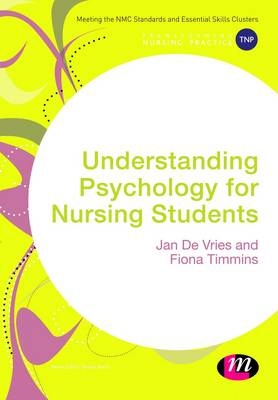 Understanding Psychology for Nursing Students - Transforming Nursing Practice Series (Hardback)