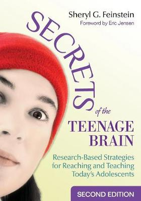 Secrets of the Teenage Brain: Research-Based Strategies for Reaching and Teaching Today's Adolescents (Paperback)