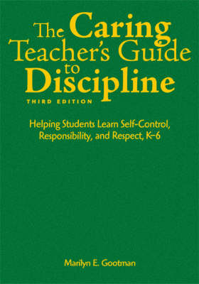 The Caring Teacher's Guide to Discipline: Helping Students Learn Self-Control, Responsibility, and Respect, K-6 (Hardback)