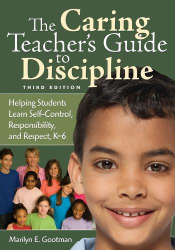 The Caring Teacher's Guide to Discipline: Helping Students Learn Self-Control, Responsibility, and Respect, K-6 (Paperback)