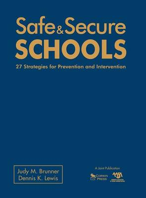 Safe and Secure Schools: 27 Strategies for Prevention and Intervention (Paperback)