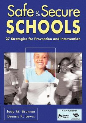 Safe & Secure Schools: 27 Strategies for Prevention and Intervention (Paperback)