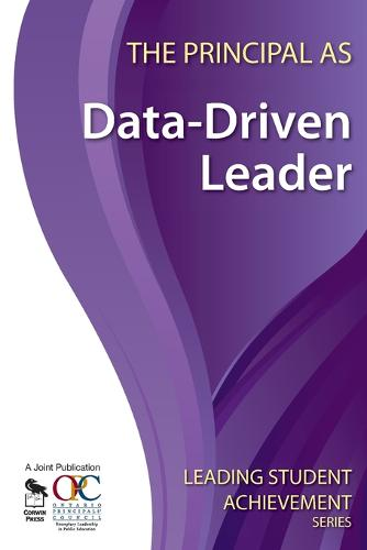 The Principal as Data-Driven Leader - Leading Student Achievement Series (Paperback)