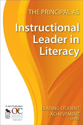 The Principal as Instructional Leader in Literacy - Leading Student Achievement Series (Paperback)