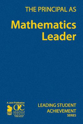 The Principal as Mathematics Leader - Leading Student Achievement Series (Hardback)