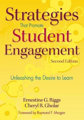 Strategies That Promote Student Engagement: Unleashing the Desire to Learn (Paperback)