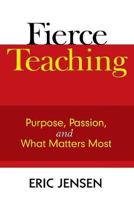 Fierce Teaching: Purpose, Passion, and What Matters Most (Hardback)